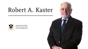 Robert A. KasterPrinceton University